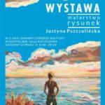 Wystawa malarstwa i rysunku Justyny Pszczolińskiej